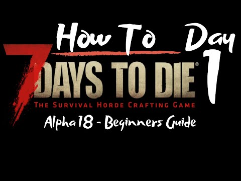 7-days-to-die---beginners-guide---day-1---how-to---surviving-the-first-7-days/nights
