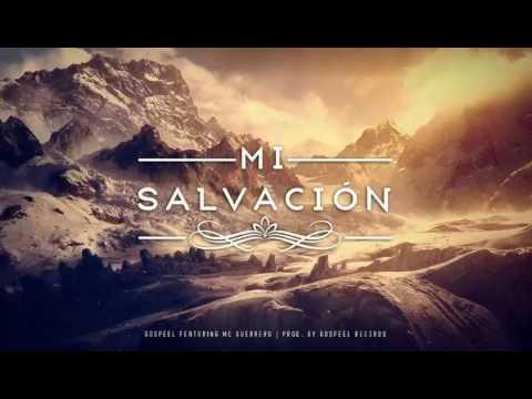 Mc Guerrero - Mi Salvacion (Feat. Gospeel)