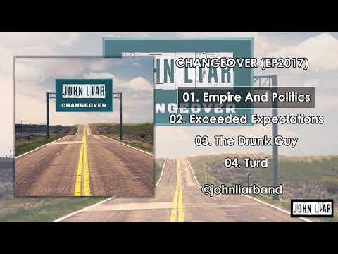John Liar - 01 Empire And Politics - Changeover (EP2017)