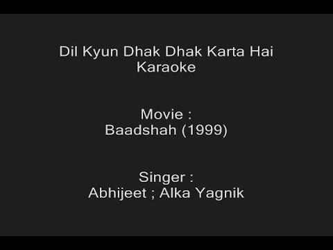 Dil Kyun Dhak Dhak Karta Hai - Karaoke - Baadshah (1999) - Abhijeet ; Alka Yagnik