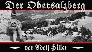 DER OBERSALZBERG VOR ADOLF HITLER || Kurzdokumentation