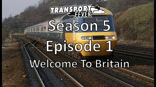Transport Fever S05E01 - Welcome To Britain