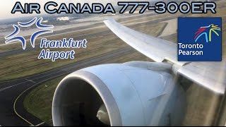 Air Canada Boeing 777-300ER FRA-YYZ Fabulous Take-Off and Landing from window seat by engine