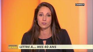 Lettre à... mes 40 ans - L'info du vrai du 27/11 - CANAL+