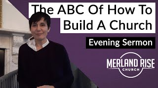 The ABC Of How To Build A Church - Mandy Childs - 10th January 2021 - MRC Evening