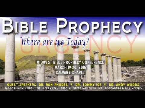 2016 Prophecy Conference - Session 6: Dr. Thomas Ice