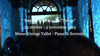 """Percoso emozionale """"Sirene"""" al Museo George Vallet di Piano di Sorrento"""