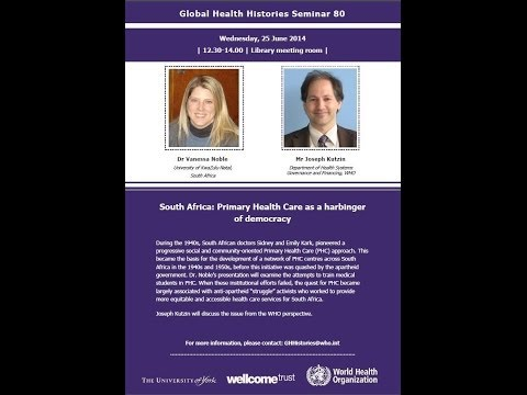 Global Health Histories seminar 80: South Africa: Primary Health Care as a harbinger of democracy