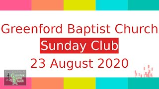 Greenford Baptist Church Sunday Club - 23 August 2020