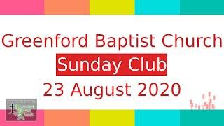 Greenford Baptist Church Sunday Club - 23 August 2020