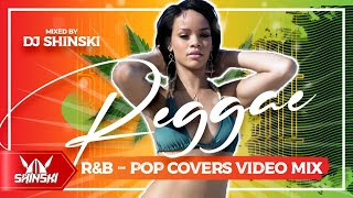 Best Reggae R&B Pop Covers Lovers Rock Mix [Rihanna, Usher, Beyonce, Ed Sheeran, Jah Cure, Bruno Ma]