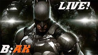 BATMAN ARKHAM KNIGHT   New Game Plus LIVE!!