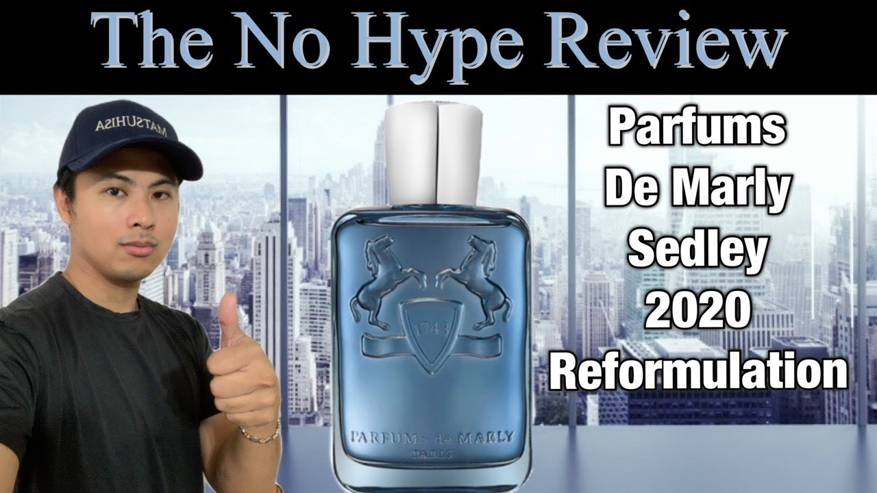 Download PARFUMS DE MARLY SEDLEY REVIEW | 2020 REFORMULATION NO HYPE FRAGRANCE REVIEW