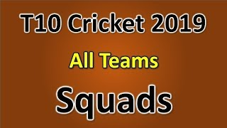 T10 Cricket League 2019 all Teams Squads | Confirmed