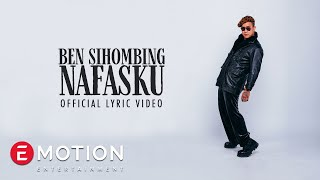 Ben Sihombing - Nafasku (Official Lyric Video)