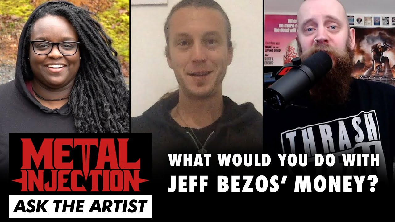 What Would You Do With Jeff Bezos Money? Ask The Artist | Metal Injection