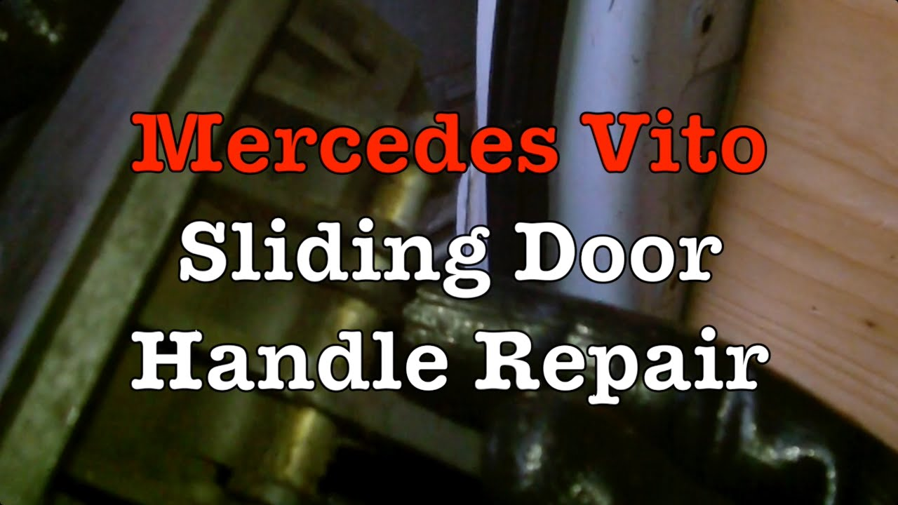 Mercedes Vito Sliding Door Handle Repair