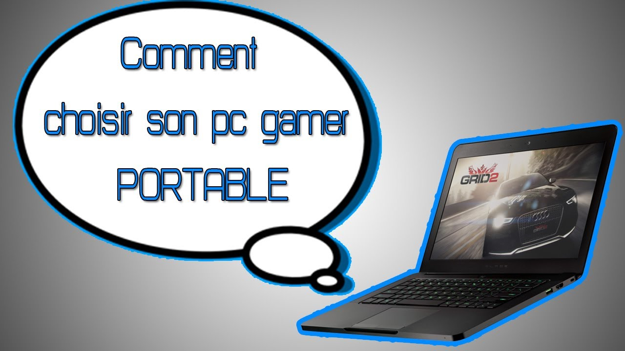 tuto comment choisir son pc portable gamer youtube. Black Bedroom Furniture Sets. Home Design Ideas