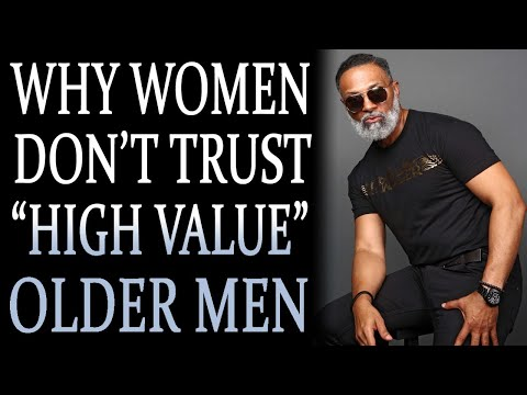 4-27-2021: Why Black Women Don't Trust High Value Older Men
