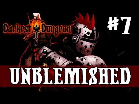 Darkest Dungeon - UNBLEMISHED - Episode 7