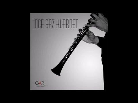 - - İnce Saz Klarnet - Full Albüm (Offıcial Audio)