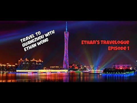 To Guangzhou and Find Out What's There! - Ethan's Travelogue [Eps. 1]