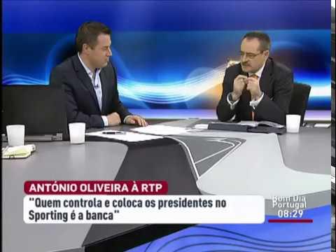 António Oliveira: «Quem controla os presidentes do Sporting é a banca» RTP - 03/02/2013