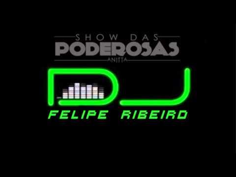 DJ Felipe Ribeiro - Show das Poderosas (Remix)