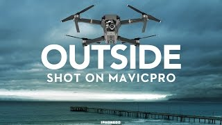 Outside — shot on dji mavic pro — in depth review part 3/3 [4k]