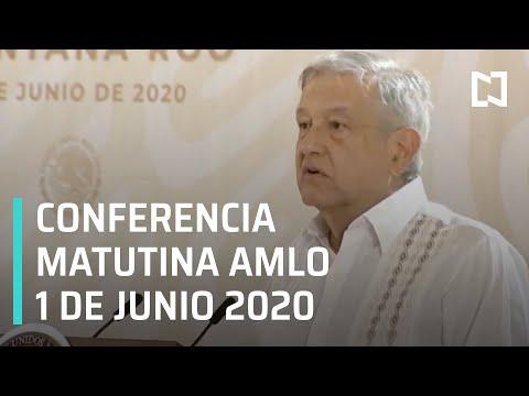 Conferencia matutina AMLO / 1 de Junio de 2020