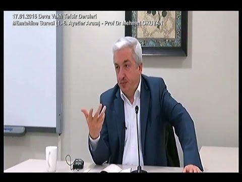 17-01-2016 Mümtehine Suresi (1.– 6. Ayetler) - Prof Dr Mehmet OKUYAN – Deva Vakfı Tefsir Dersleri