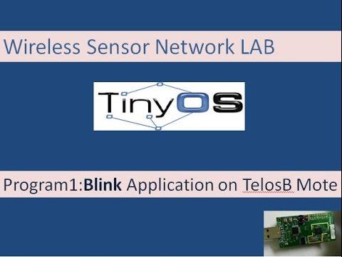 Wireless Sensor Networks Lab:Program 1- Blink Application on TelosB Mote