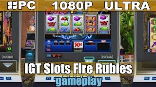 IGT Slots Fire Rubies gameplay HD - Casino Games - [PC - 1080p]