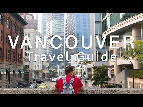 🇨🇦 Vancouver Travel Guide 🇨🇦 | Travel Better in... Canada!