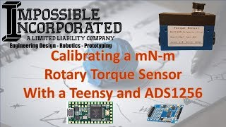 Calibrating a Rotary Torque Sensor Using the Teensy and ADS1256