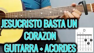 JESUCRISTO BASTA -ACORDES DE GUITARRA😉😃-UN CORAZON