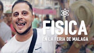 FÍSICA en la Feria de Málaga