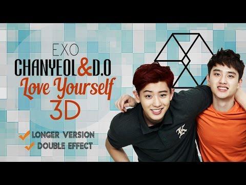 EXO CHANYEOL & D.O  - LOVE YOURSELF (3D + Longer Version + Lyrics)