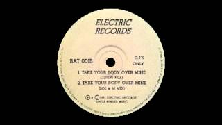 Manic - Take Your Body Over Mine (Sol & M Mix) [Electric Records] 1991