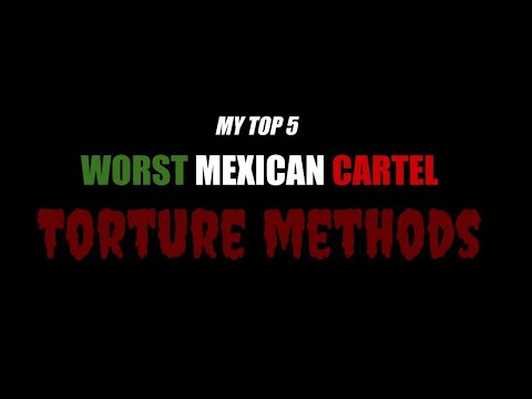 Mexican Cartel Torture Methods That Made Me Lose Faith In Humanity