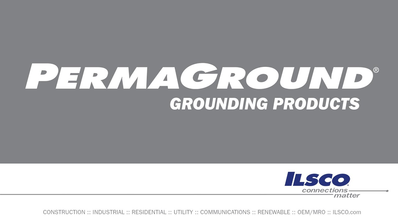 Count on ILSCO's PermaGround Products to Provide Safe and Reliable Connections!