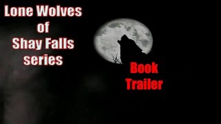 Lone Wolves of Shay Falls Series Trailer