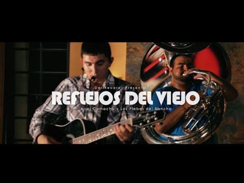 Reflejos Del Viejo (Del Music Room) Ariel Camacho y Los Plebes del Rancho