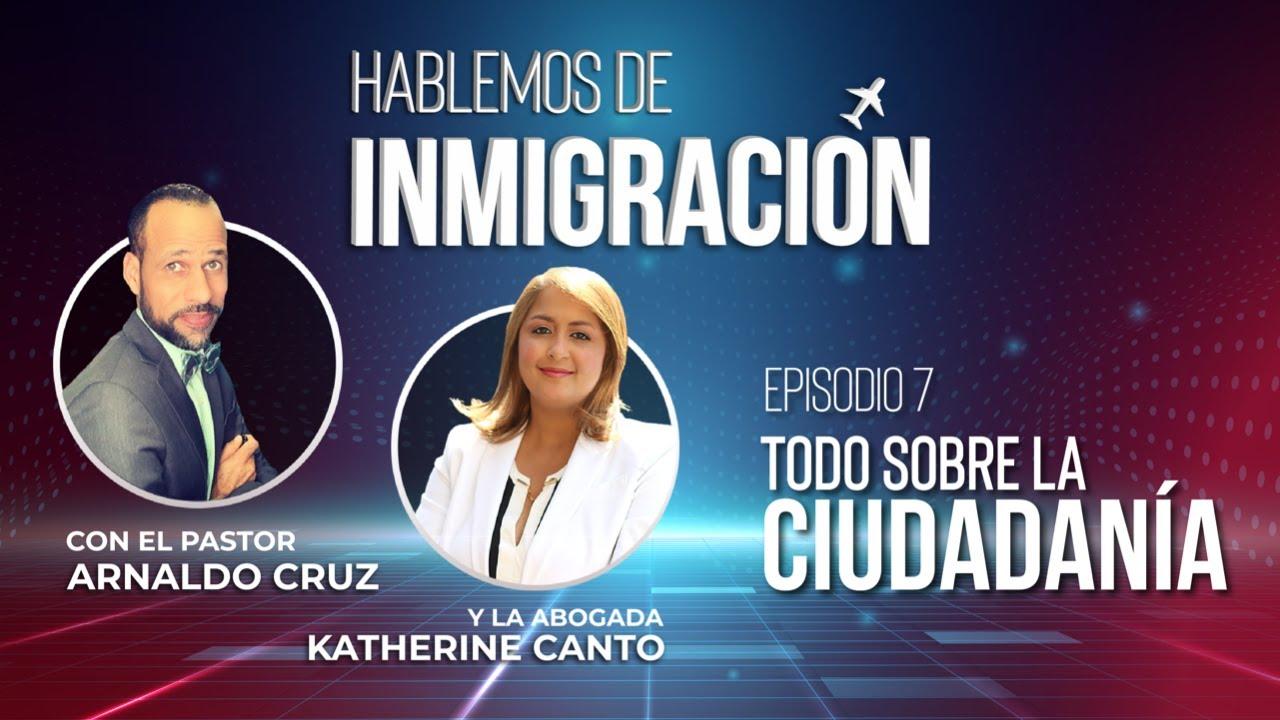 Episodio 7 Todo Sobre Ciudadanía  Martes 11 Agosto, 2020