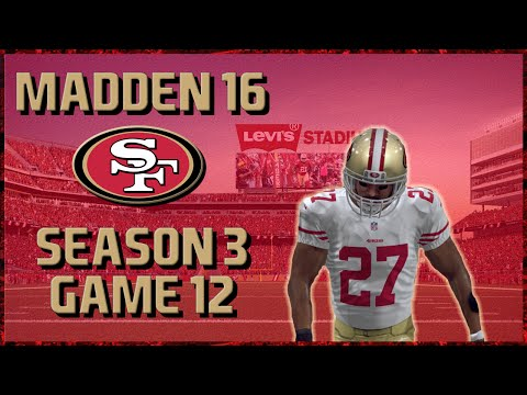 Madden 16 Franchise: San Francisco 49ers | Year 3, Game 12 @ Rams