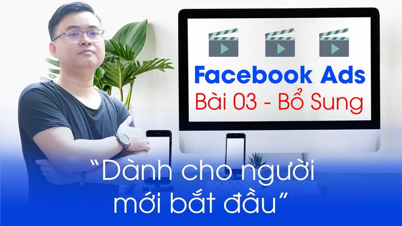 Học chạy quảng cáo Facebook Ads cơ bản | Bài 03 Bổ Sung