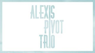Alexis Pivot Trio /// Footprints