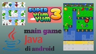 main game java di android - Super Yum Yum 3 stage 1.4 + 1.5 - gameplay