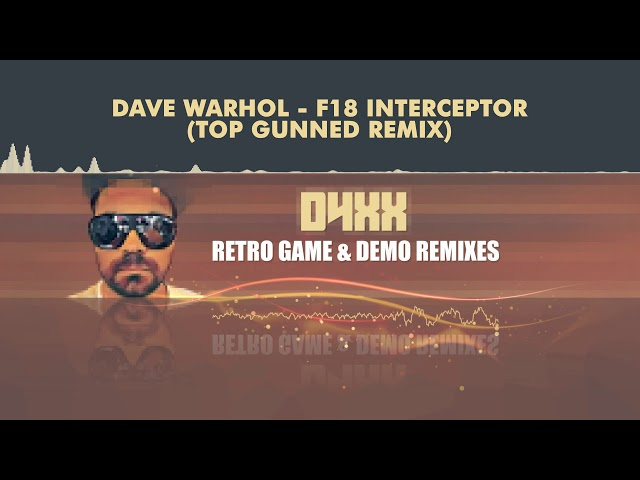 Dave Warhol - F18 Interceptor - (TopGunned Remix) [HQ]