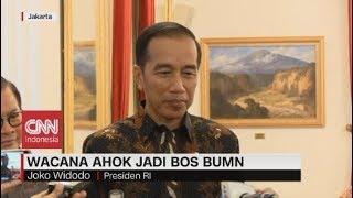 Ahok Jadi Bos BUMN? Ini Tanggapan Jokowi & Erick Thohir